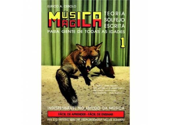 Livro de canções Eurico A. Cebolo Música Mágica - Livro 1: Teoria, Solfejo, Escrita Para Gente de Todas as Idades