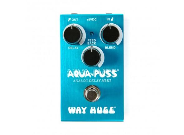 Delays / Echos Way Huge Smalls Aqua-Puss